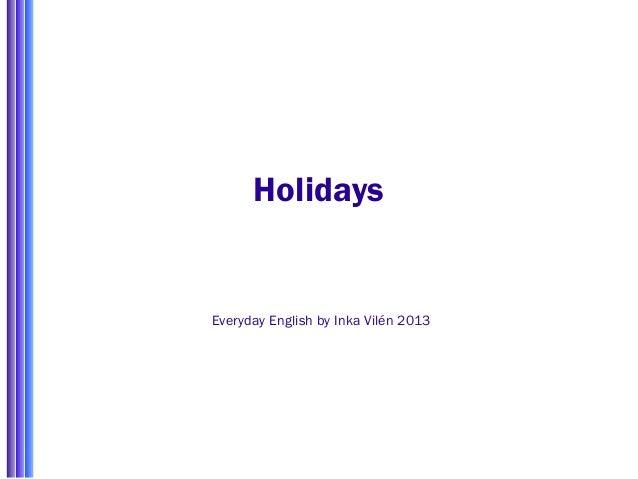 Holidays Everyday English by Inka Vilén 2013