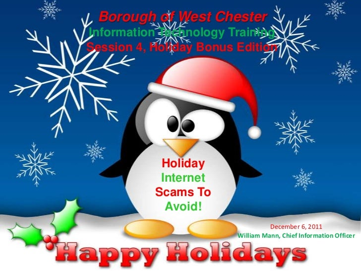 Borough of West ChesterInformation Technology TrainingSession 4, Holiday Bonus Edition            Holiday            Inter...