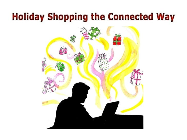 Holiday Shopping -- The Connected Way
