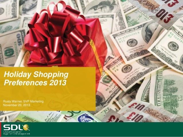 Holiday Shopping Preferences 2013 Rusty Warner, SVP Marketing November 20, 2013