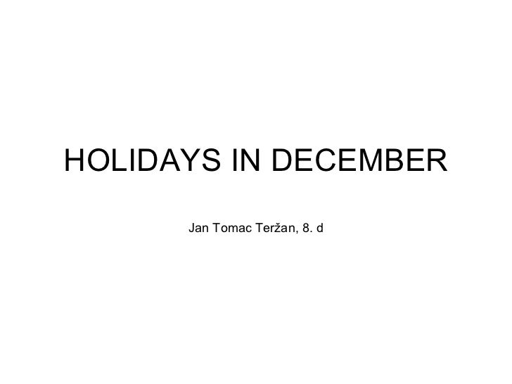 HOLIDAYS IN DECEMBER Jan Tomac Teržan, 8. d