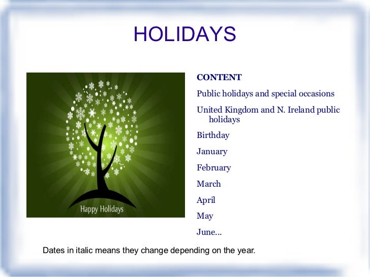 HOLIDAYS  <ul>CONTENT <li>Public holidays and special occasions