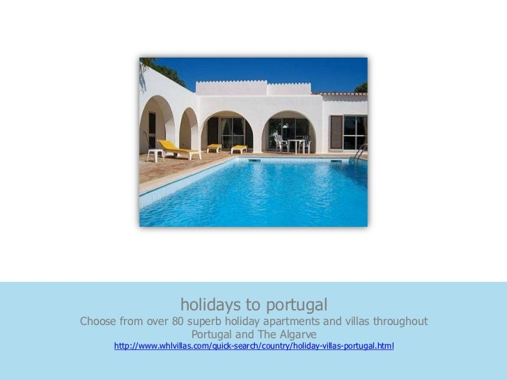 holidays to portugalChoose from over 80 superb holiday apartments and villas throughout                     Portugal and T...