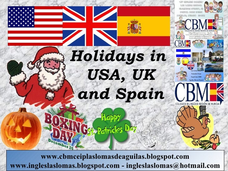 Holidays in                  USA, UK                 and Spain        www.cbmceiplaslomasdeaguilas.blogspot.comwww.inglesl...