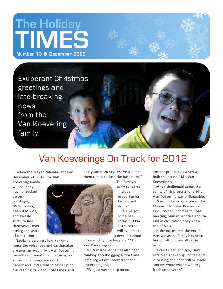 The Holiday   TIMES    Number 13  December 2009         Exuberant Christmas      greetings and      late-breaking      ne...