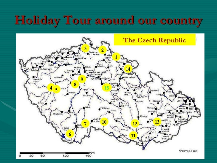 Holiday Tour around our country The Czech Republic 1 2 3 4 6 7 10 11 12 13 14 9 8 5 15