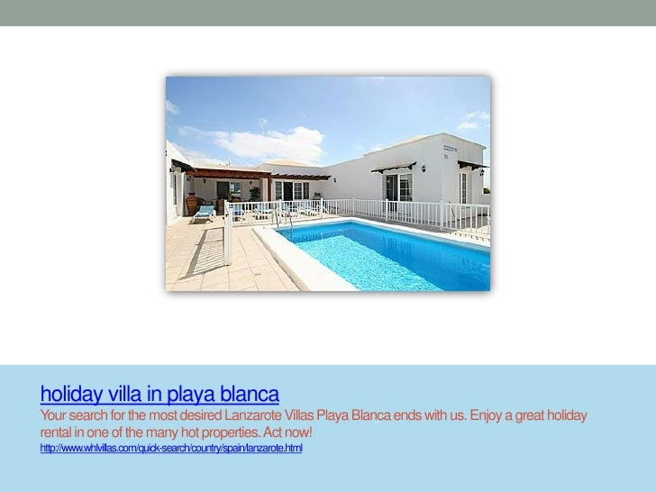 holiday villa in playa blancaYour search for the most desired Lanzarote Villas Playa Blanca ends with us. Enjoy a great ho...
