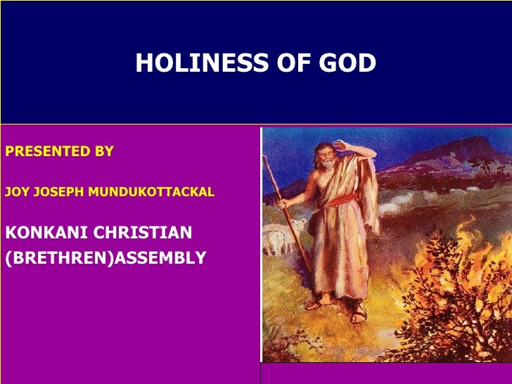 HOLINESS OF GOD PRESENTED BY JOY JOSEPH MUNDUKOTTACKAL KONKANI CHRISTIAN  (BRETHREN)ASSEMBLY