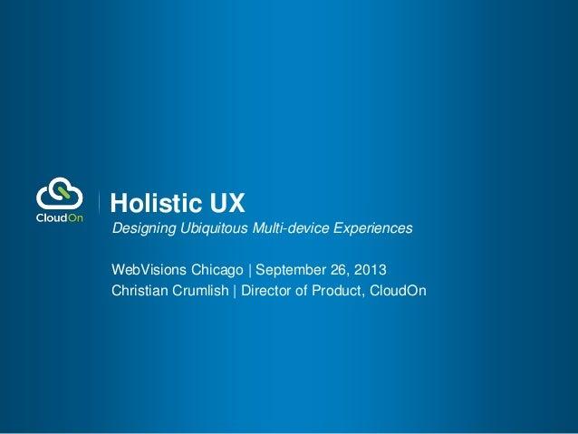 Holistic UX: Designing Ubiquitous Multi-device Experiences
