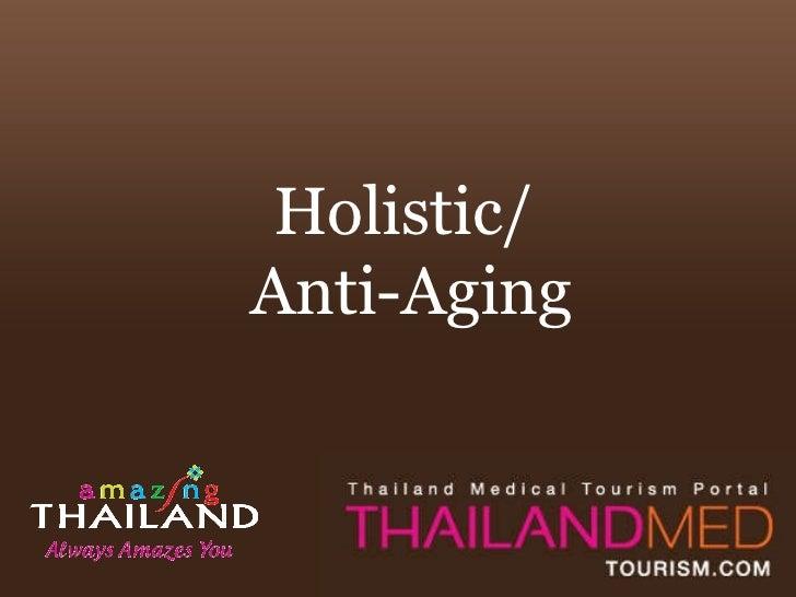 Holistic/  Anti-Aging