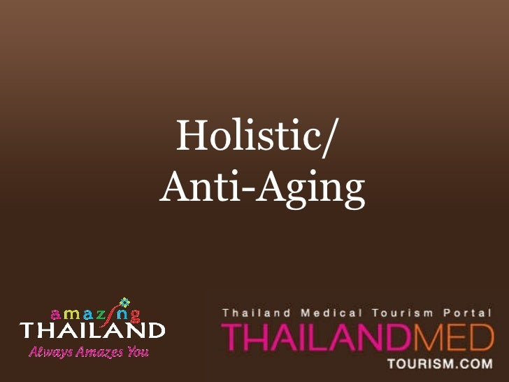 Holistic and anti aging