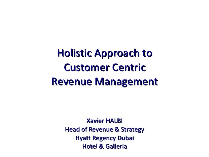 Holistic Approach To Customer Centric Revenue Management