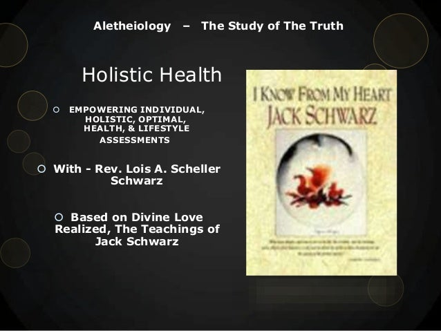Aletheiology  –  The Study of The Truth  Holistic Health   EMPOWERING INDIVIDUAL, HOLISTIC, OPTIMAL, HEALTH, & LIFESTYLE ...