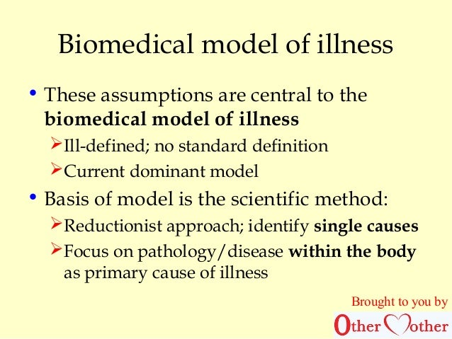 biomedical model of health and illness essay The bio-medical and social models of health many studies have found that lay people define health as the absence of illness the biomedical model of health.