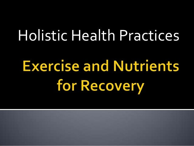 Holistic health for recovery