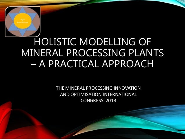 THE MINERAL PROCESSING INNOVATION AND OPTIMISATION INTERNATIONAL CONGRESS: 2013