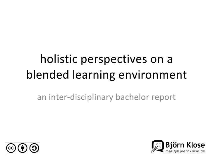 holistic perspectives on a blended learning environment an inter-disciplinary bachelor report