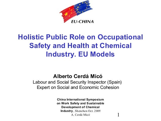 1 China International Symposium on Work Safety and Sustainable Development of Chemical Industry , Shenzhen Oct. 2009 A. Ce...