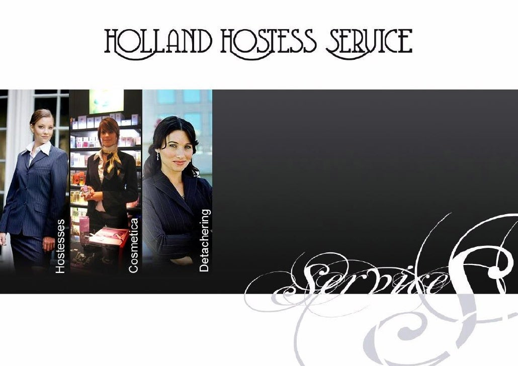 -   Full service specialized hostess agency  -   Started in 2005  -   Located in Amsterdam  -   International: The Netherl...