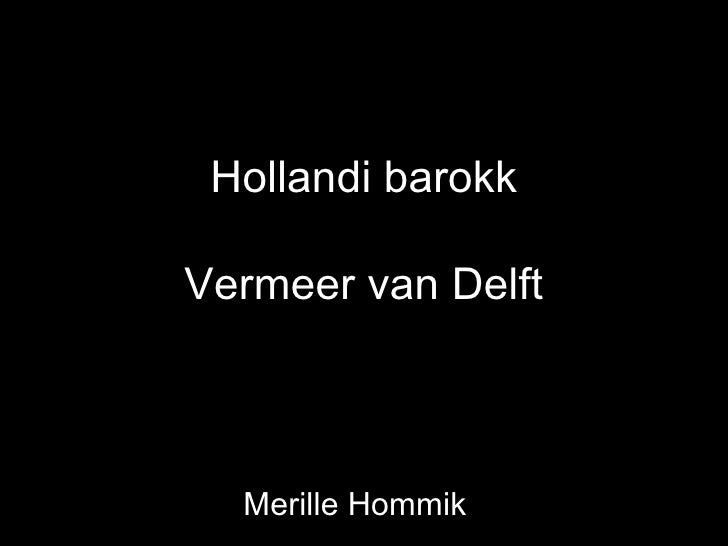 Hollandi barokkVermeer van Delft  Merille Hommik