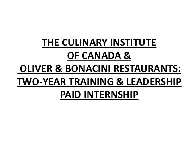 THE CULINARY INSTITUTE OF CANADA & OLIVER & BONACINI RESTAURANTS: TWO-YEAR TRAINING & LEADERSHIP PAID INTERNSHIP