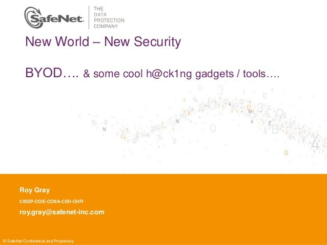 Insert Your Name Insert Your Title Insert Date New World – New Security BYOD…. & some cool h@ck1ng gadgets / tools…. Roy G...