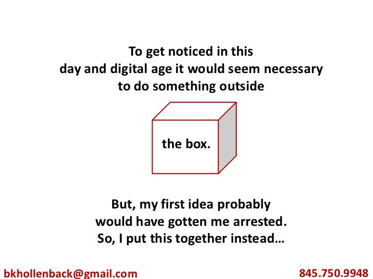 To get noticed in this<br />day and digital age it would seem necessary<br />to do something outside<br />But, my first id...