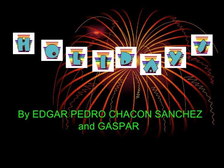 By EDGAR PEDRO CHACON SANCHEZ and GASPAR