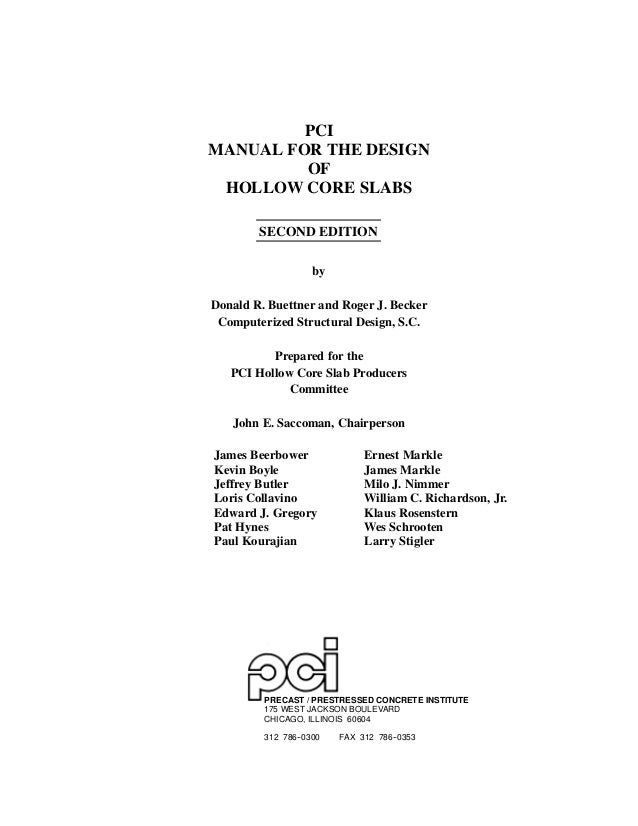 PCIMANUAL FOR THE DESIGN         OF HOLLOW CORE SLABS        SECOND EDITION                    byDonald R. Buettner and Ro...