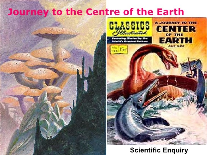 Journey to the Centre of the Earth Scientific Enquiry