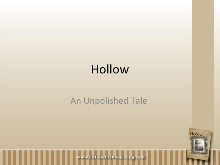 Hollow An Unpolished Tale