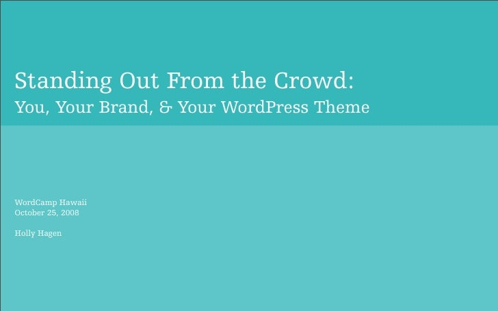 Standing out from the crowd: You, Your Brand, and Your WordPress Theme