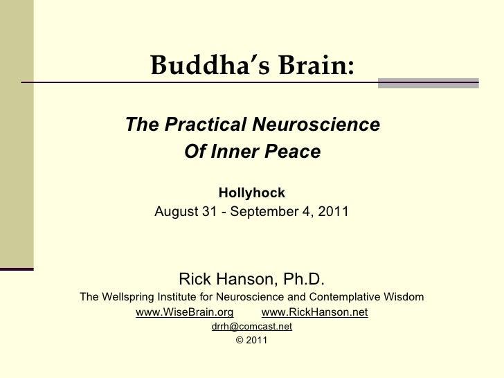 <ul><li>Buddha's Brain: </li></ul><ul><li>The Practical Neuroscience </li></ul><ul><li>Of Inner Peace </li></ul><ul><li>Ho...