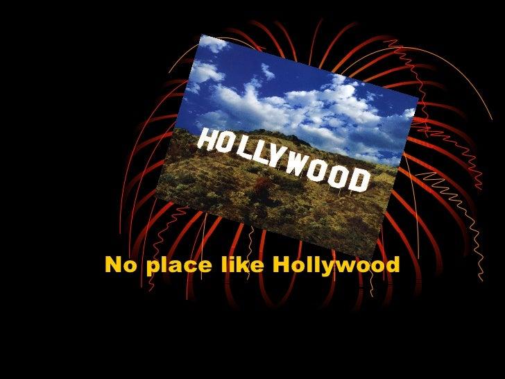 No place like Hollywood