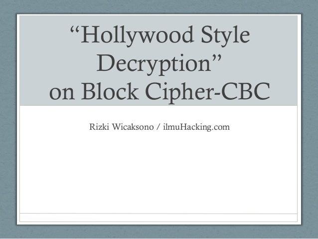 Hollywood style decryption
