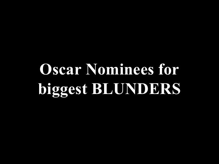 Oscar Nominees for biggest BLUNDERS
