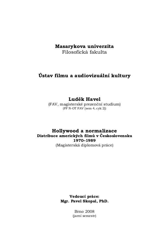 Masarykova univerzita          Filosofická fakultaÚstav filmu a audiovizuální kultury               Luděk Havel     (FAV, ...