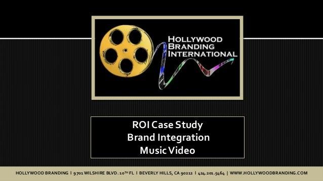 ROI Case Study                                            Brand Integration                                              M...