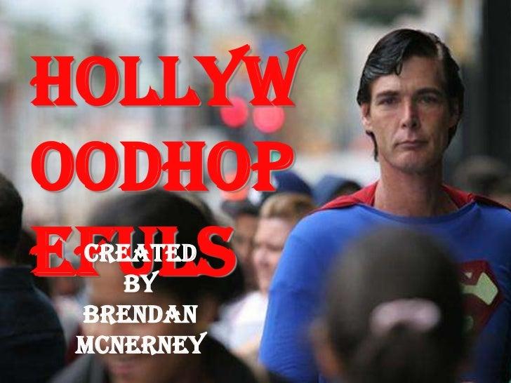 HOLLYWOODHOPEFULS<br />Created By Brendan McNerney<br />