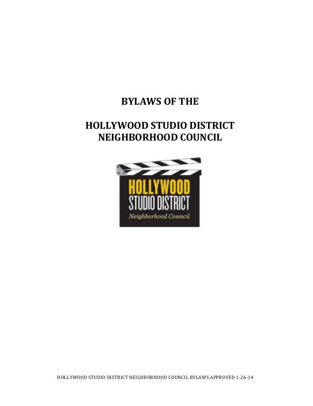 HOLLYWOOD	STUDIO	DISTRICT	NEIGHBORHOOD	COUNCIL	BYLAWS	APPROVED	1‐26‐14	 	 	 	 	 BYLAWS	OF	THE	 HOLLYWOOD	STUDIO	DISTRICT N...