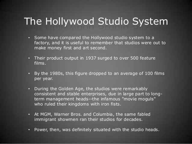 Hollywood Studio System The Hollywood Studio System•