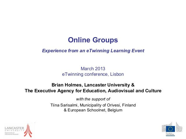 Online Groups       Experience from an eTwinning Learning Event                         March 2013                 eTwinni...
