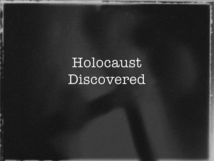 Holocaust Discovered