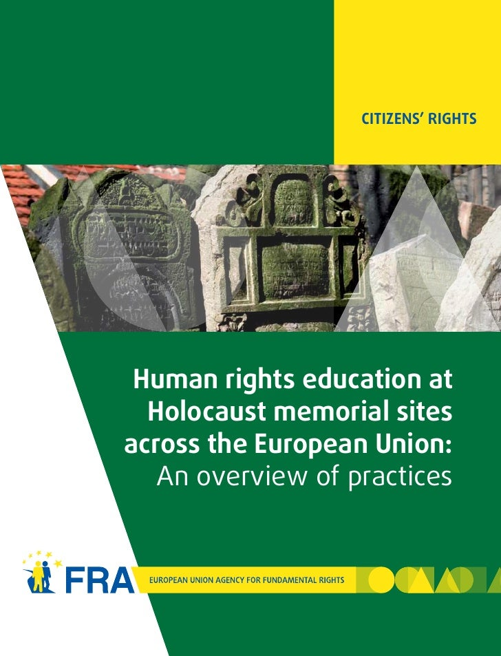 CITIZENS' RIGHTS Human rights education at  Holocaust memorial sitesacross the European Union:   An overview of practices