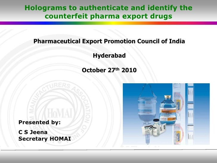 Holograms to authenticate and identify the counterfeit pharma export drugs
