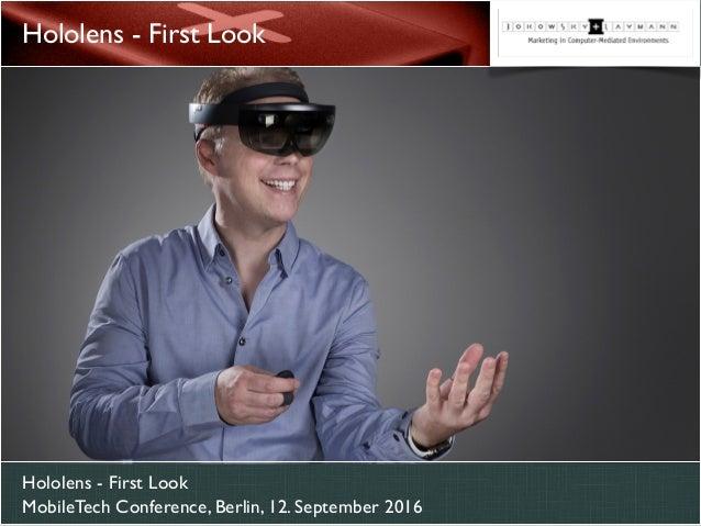 Hololens - First Look MobileTech Conference, Berlin, 12. September 2016 Hololens - First Look