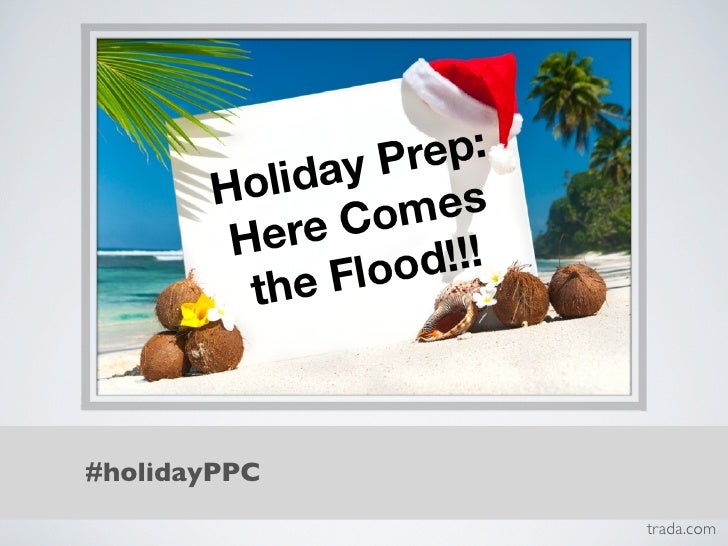 Holiday Prep: Here Comes The Flood