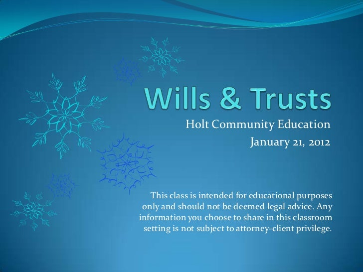 Holt Community Education                     January 21, 2012   This class is intended for educational purposes only and s...