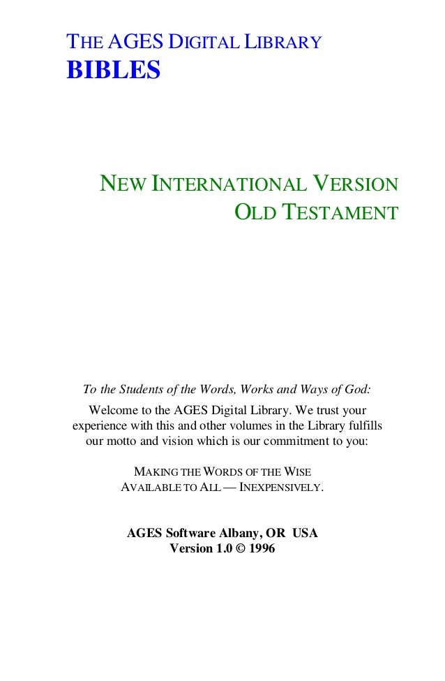 THE AGES DIGITAL LIBRARYBIBLESNEW INTERNATIONAL VERSIONOLD TESTAMENTTo the Students of the Words, Works and Ways of God:We...