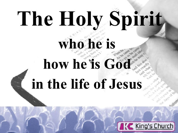 The Holy Spirit who he is  how he is God  in the life of Jesus
